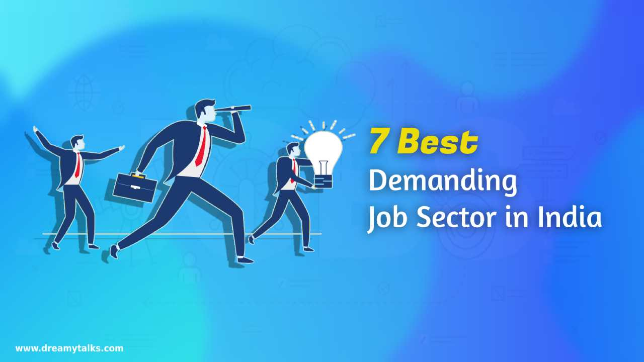7 Best Demanding Job Sector in India