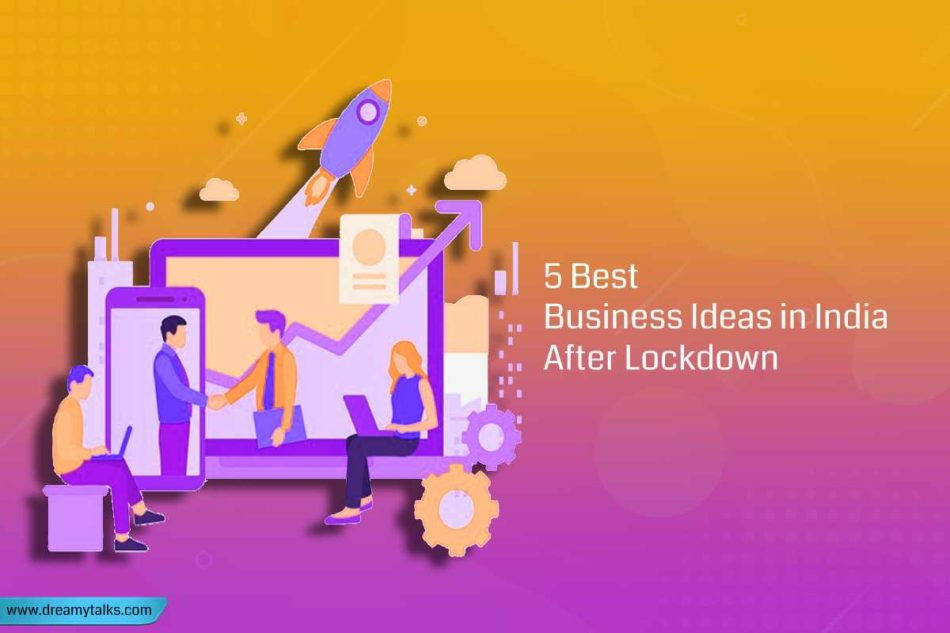 Business Ideas in India After Lockdown
